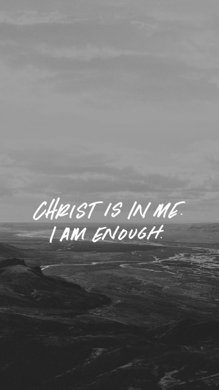 christ is in me, i am enough